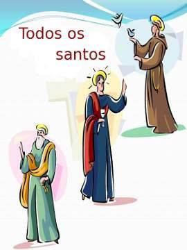 solenidade de todos os santos jesus cristo igreja catolica canto da paz